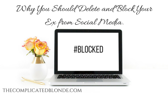 Blocked  Why You Should Delete and Block Your Ex from Social Media